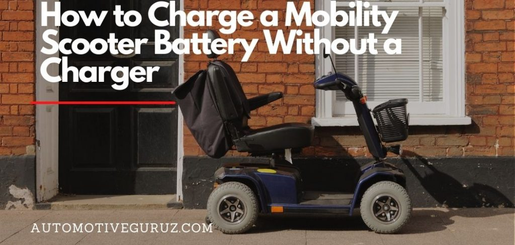 How to Charge a Mobility Scooter Battery Without a Charger