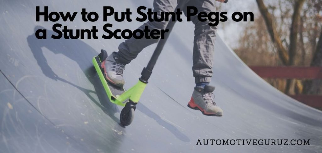 How to Put Stunt Pegs on a Stunt Scooter