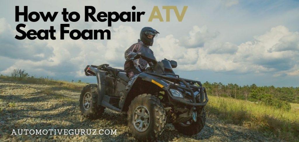 How to Repair ATV Seat Foam