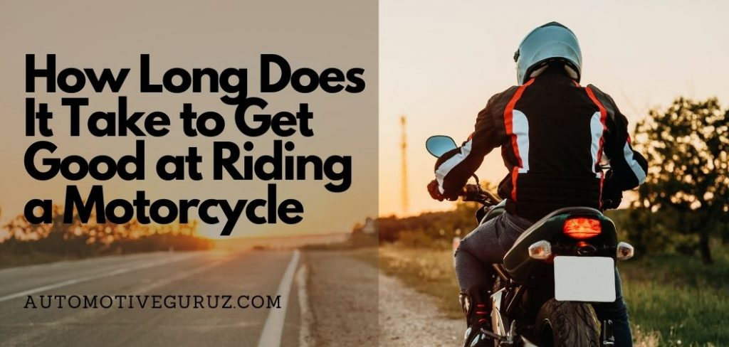 How Long Does It Take to Get Good at Riding a Motorcycle