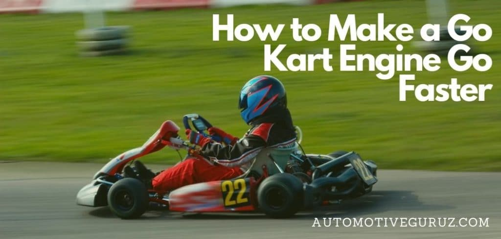 How to Make a Go Kart Engine Go Faster