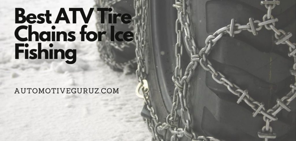 Best ATV Tire Chains for Ice Fishing
